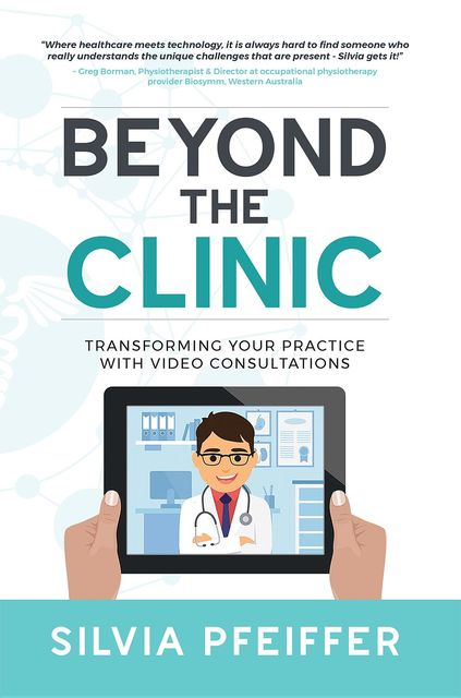 Beyond the Clinic, Silvia Pfeiffer