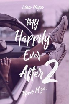 My Happily Ever After: Never let go (MHEA t. 2) (French Edition), Lina Hope