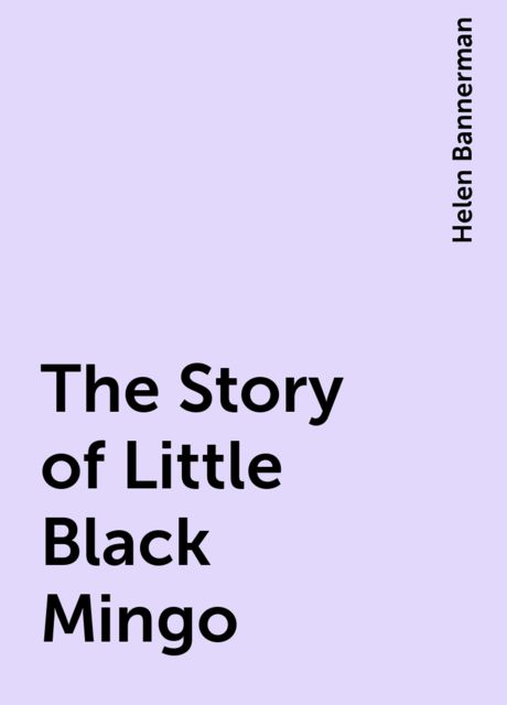 The Story of Little Black Mingo, Helen Bannerman