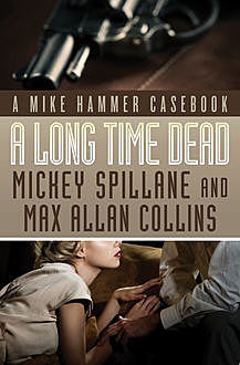 A Long Time Dead, Mickey Spillane, Max A Collins