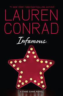 Infamous: A Fame Game Novel, Lauren Conrad