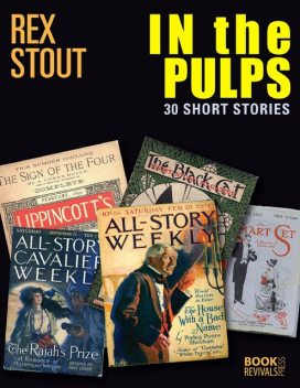In the Pulps: 30 Short Stories, Rex Stout