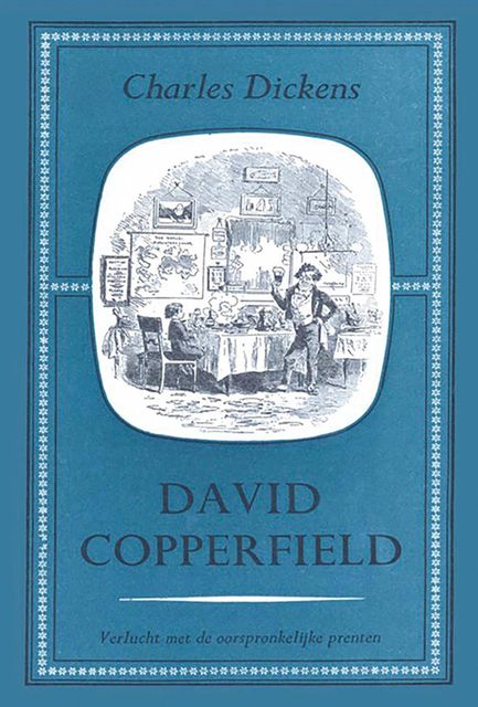 David Copperfield deel I, Charles Dickens