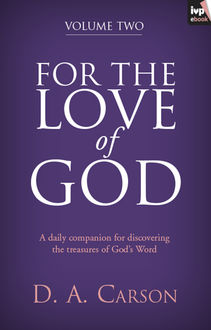 For the Love of God (Vol. 2), D.A. Carson