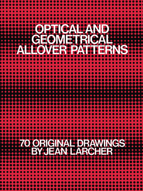 Optical and Geometrical Allover Patterns, Jean Larcher