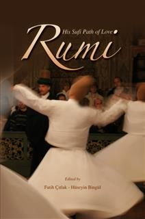 Rumi And His Sufi Path Of Love, Faith Citlak