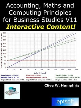 Accounting, Maths and Computing Principles for Business Studies Teachers Pack V10, Clive W.Humphris