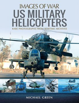 United States Military Helicopters, Michael Green