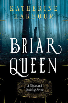Briar Queen, Katherine Harbour