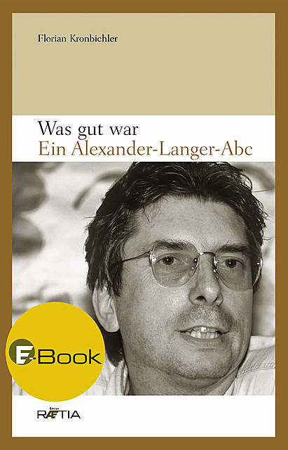 Was gut war, Florian Kronbichler