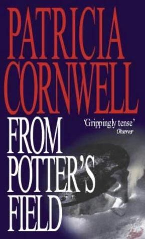 From Potter's Field, Patricia Cornwell