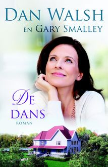 De dans, Gary Smalley, Dan Walsh