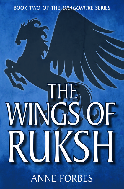 The Wings of Ruksh, Anne Forbes
