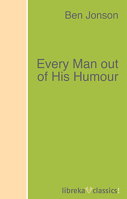 Every Man out of His Humour, Ben Jonson