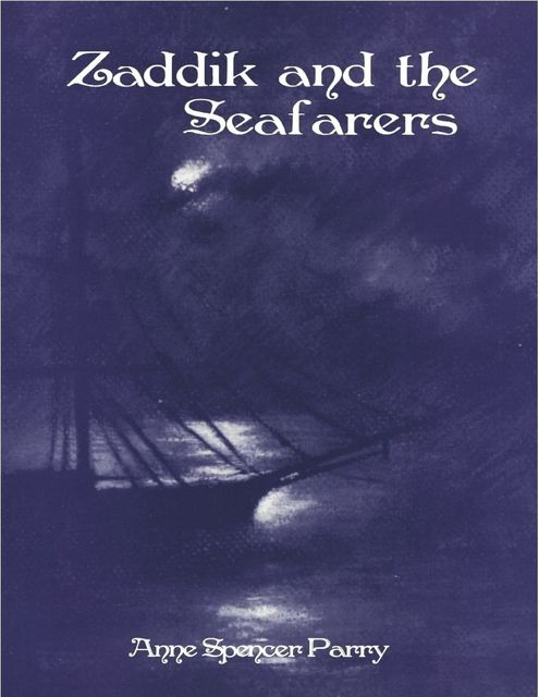 Zaddik and the Seafarers, Anne Spencer Parry