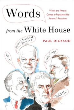 Words from the White House, Paul Dickson