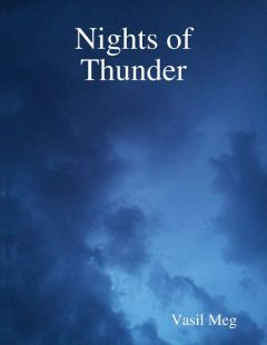 Nights of Thunder, Vasil Meg