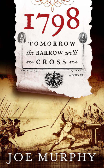 1798: Tomorrow the Barrow We'll Cross, Joe Murphy