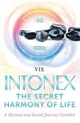 INTONEX the Secret Harmony of Life, VIE Helene Loriot de Rouvray