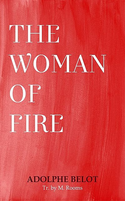 The Woman of Fire, Adolphe Belot