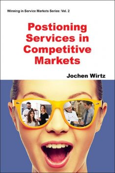 Positioning Services in Competitive Markets, Jochen Wirtz, Kristian P Evans