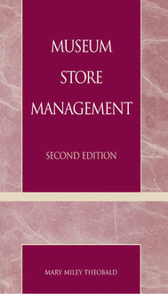 Museum Store Management, Mary Miley Theobald