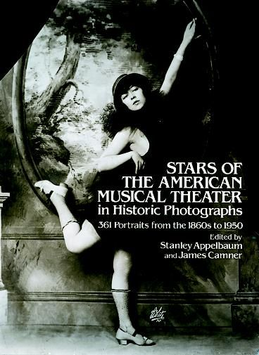 Stars of the American Musical Theater in Historic Photographs, Stanley Appelbaum