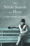 The Silent Season of a Hero, Gay Talese