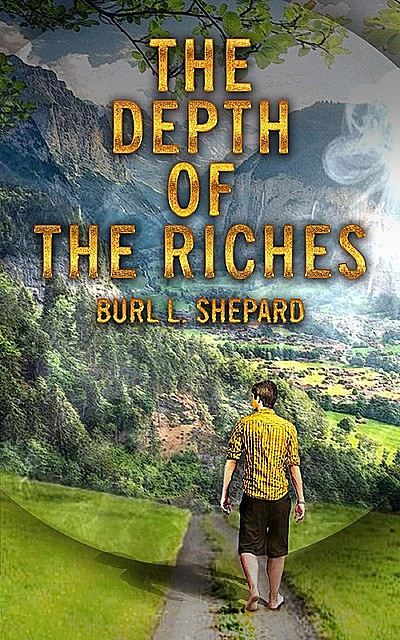 The Depth of the Riches, Burl L. Shepard