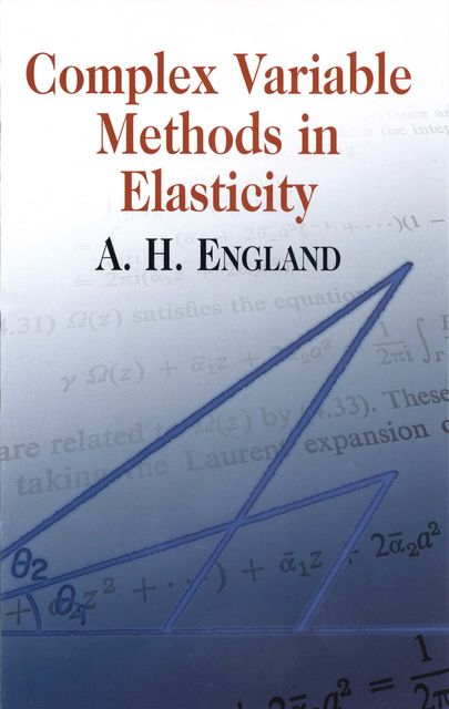 Complex Variable Methods in Elasticity, A.H.England