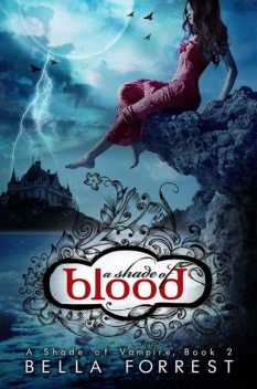 A Shade Of Vampire 2: A Shade Of Blood, Bella Forrest