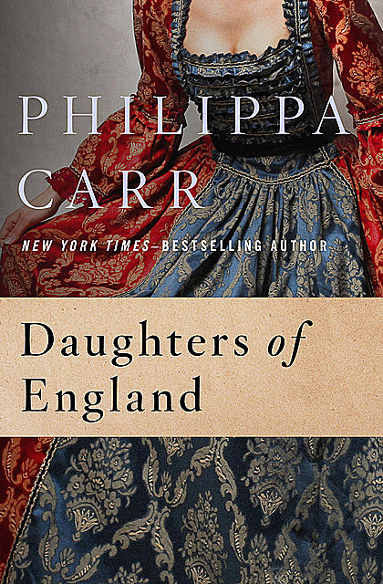 Daughters of England, Philippa Carr