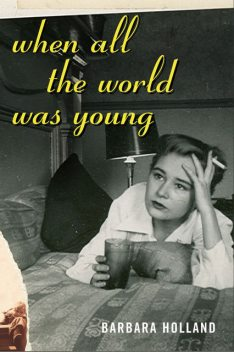 When All the World Was Young, Barbara Holland