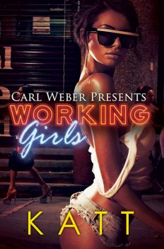 Working Girls, Katt