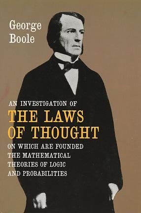 An Investigation of the Laws of Thought, George Boole