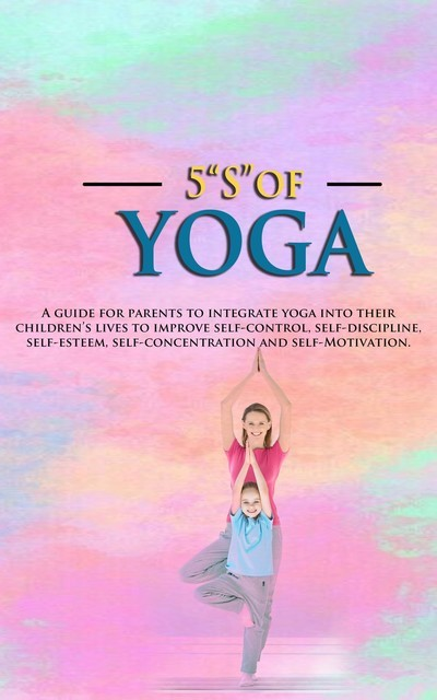 """5 """"S"""" of Yoga book for Children,"""