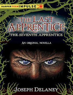 The Last Apprentice: The Seventh Apprentice, Joseph Delaney