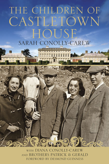 The Children of Castletown House, Diana Connolly-Carew, Diana Conolly-Carew, Gerald Conolly-Carew, Patrick Conolly-Carew, Sarah Conolly-Carew