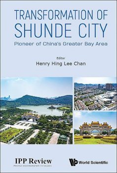 Transformation of Shunde City, Henry Hing Lee Chan
