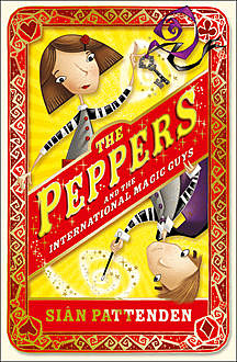 The Peppers and the International Magic Guys, Sian Pattenden