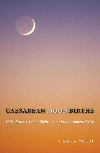 Caesarean Moon Births, Hamza Yusuf