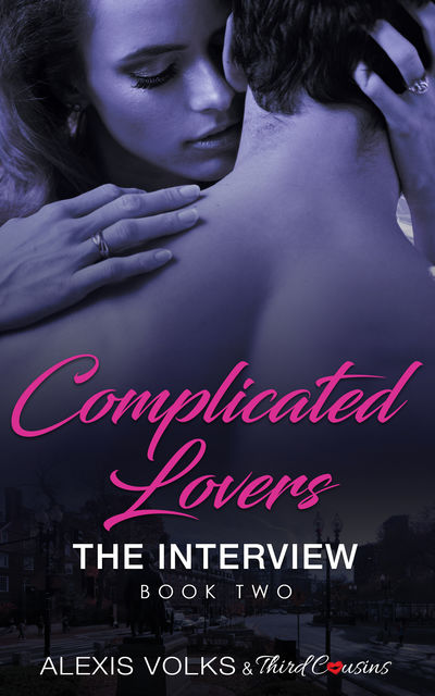 Complicated Lovers – The Interview (Book 2), Third Cousins