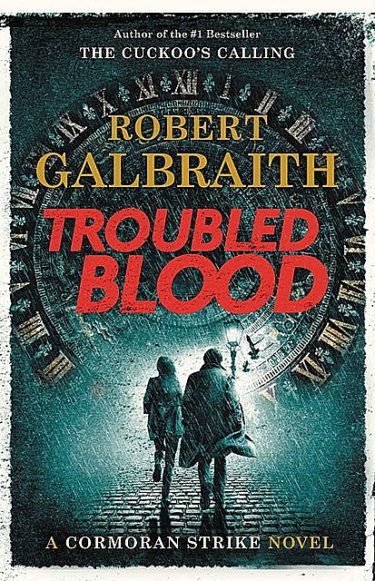 Troubled Blood: A Cormoran Strike Novel, Robert Galbraith