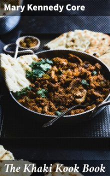 Indian Cook Book, Mary Kennedy Core