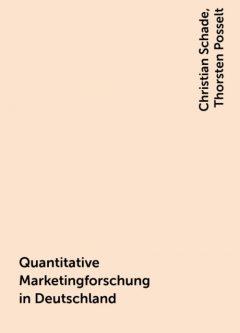 Quantitative Marketingforschung in Deutschland, Thorsten Posselt, Christian Schade
