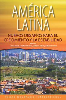 Latin America:New Challenges to Growth and Stability, Luis Cubeddu, Dora Iakova, Gustavo Adler