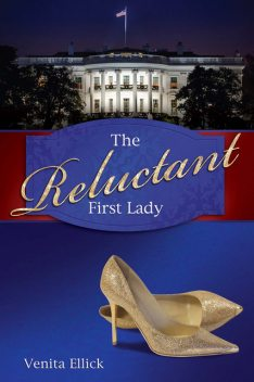 The Reluctant First Lady, Venita Ellick