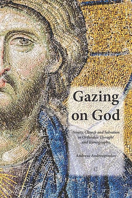 Gazing on God, Andreas Andreopoulos
