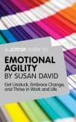 A Joosr Guide to… Emotional Agility by Susan David, Joosr