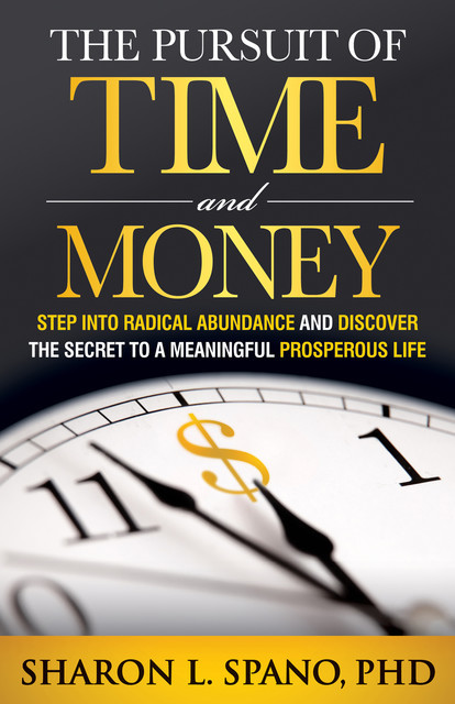 The Pursuit of Time and Money, Sharon L. Spano